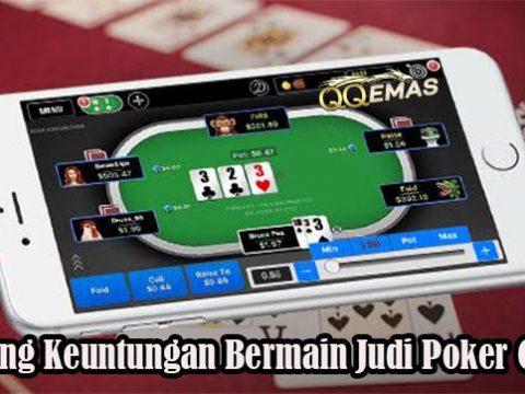 Peluang Keuntungan Bermain Judi Poker Online