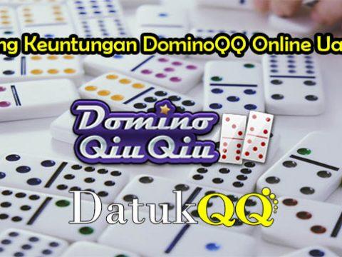 Peluang Keuntungan DominoQQ Online Uang Asli