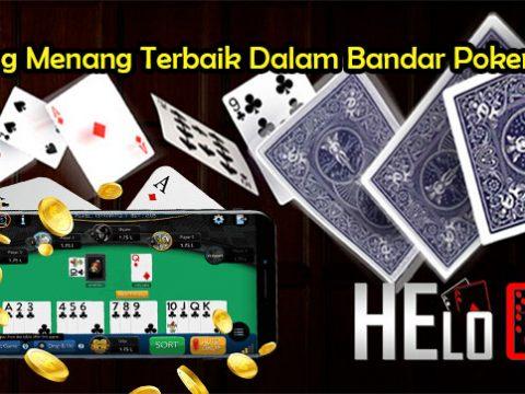 Peluang Menang Terbaik Dalam Bandar Poker Online