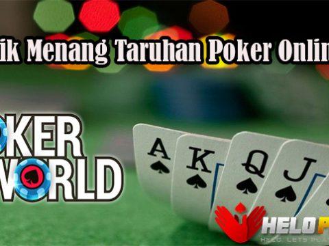 Trik Menang Taruhan Poker Online